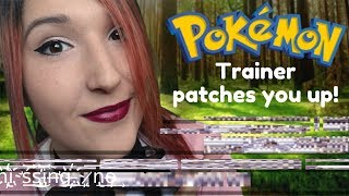 ASMR - POKEMON TRAINER ~ You are a Pokemon! Patching You Up After Battle | Creepypasta
