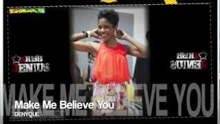 Download Denyque - Make Me Believe You - Jan 2013 MP3 song and Music Video