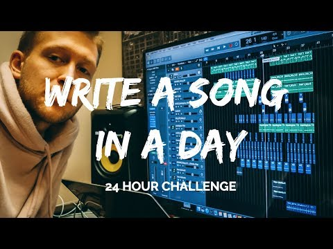 Write a song in a day - 24 HOUR CHALLENGE