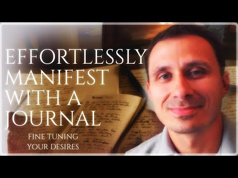 Effortlessly Manifest with a Journal: Fine tuning your desires!