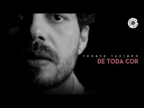 "Renato Luciano - ""De Toda Cor"" (Clipe Oficial)"
