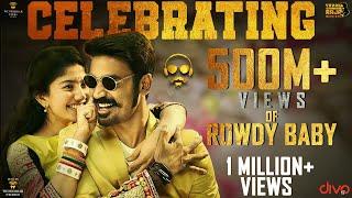 Rowdy Baby Celebrating 500 Million+ Views | Dhanush, Sai Pallavi | Yuvan Shankar Raja | Balaji Mohan