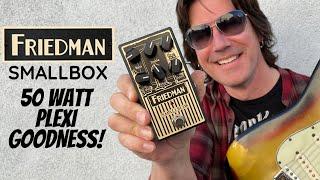 50 WATT PLEXI GOODNESS! Classic TONE! Friedman SMALLBOX pedal