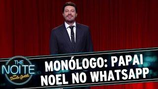 The Noite (17/11/15) - Monólogo: Papai Noel no WhatsApp