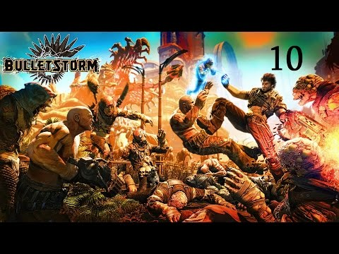 Bulletstorm - серия 10 - Полный бардак