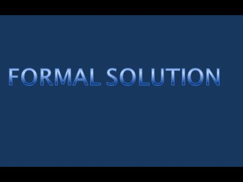 Formality and formal solutions, solution concentration, Tutorial # 8/10