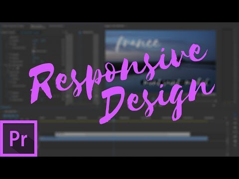 New RESPONSIVE DESIGN Features in Premiere Pro CC 2018