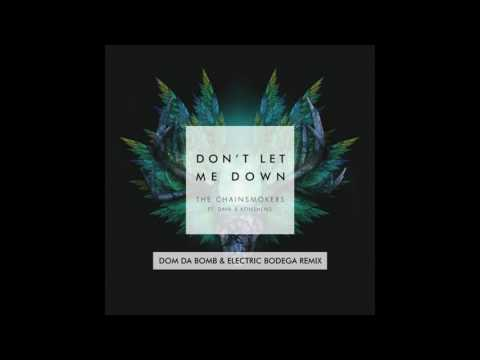 The Chainsmokers - Don't Let Me Down (feat. Konshens) [Dom Da Bomb & Electric Bodega Remix)
