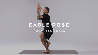 How to do Eagle Pose | Garudasana Tutorial with Dylan Werner