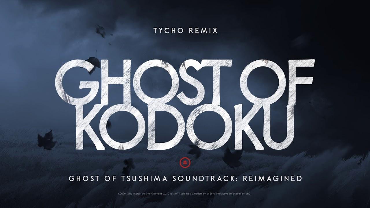 Tycho – Ghost of Kodoku (Tycho Remix)