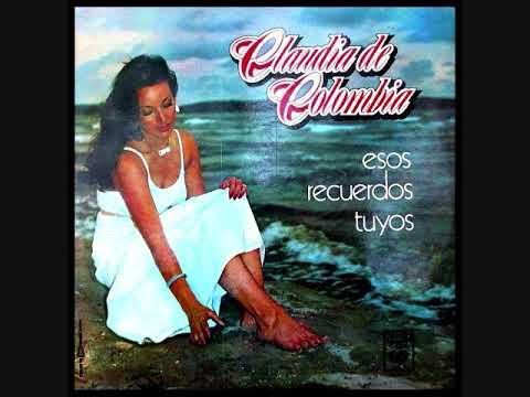 Claudia de Colombia - Esos Recuerdos Tuyos  (1975)