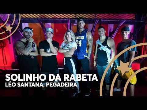 Solinho da Rabeta - Leo Santana Pegadeira - Lore Improta  Coreografia