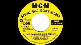 George Hamilton - Does Goodnight Mean Goodbye