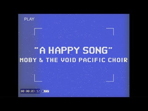 Moby & The Void Pacific Choir - A Happy Song (Performance video)