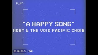 Moby & The Void Pacific Choir - A Happy Song (Performance)