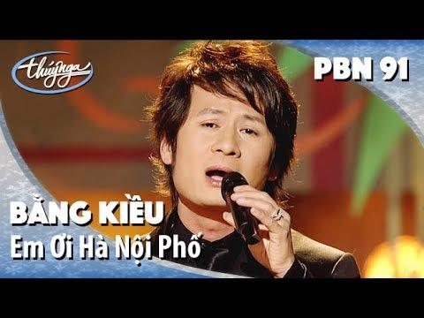 Bằng Kiều – Em Ơi Hà Nội Phố (Phú Quang, thơ: Phan Vũ) PBN 91