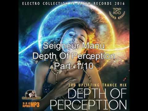 Seigneur Manu - Depth Of Perception Part.1/10