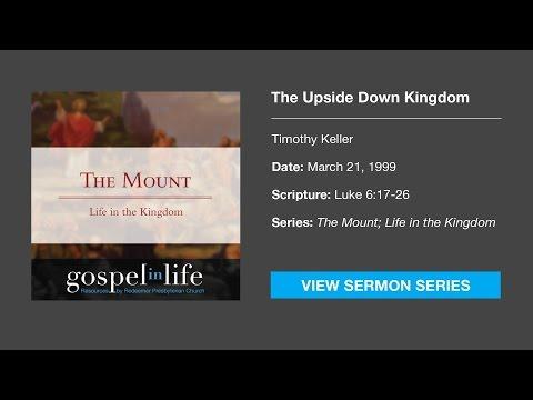 The Upside Down Kingdom – Timothy Keller [Sermon]