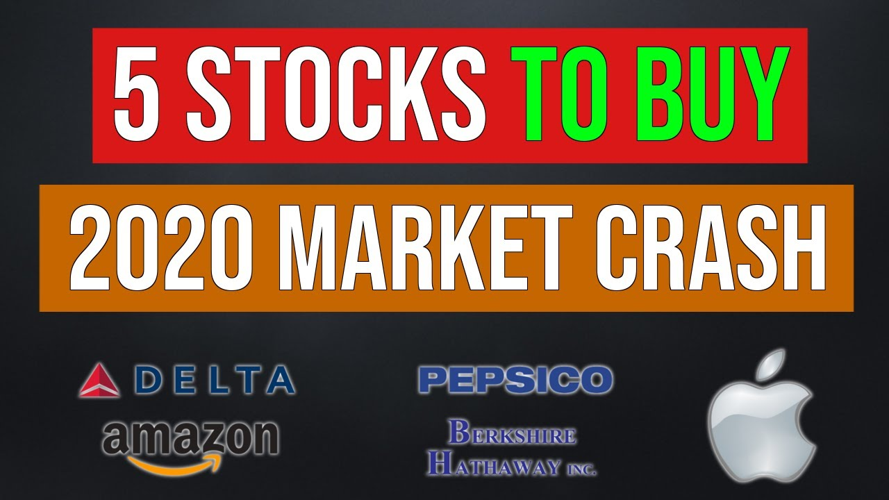 5 Stocks To Buy In The 2020 Stock Market Crash