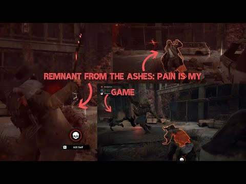 Remnant From The Ashes: Pain Is My Game |