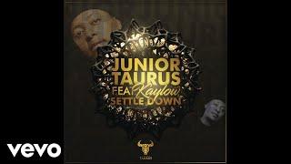 junior-taurus---settle-down-ft-kaylow