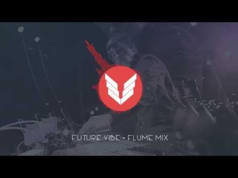 Future Vibe - Flume Mix