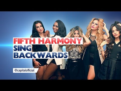 Fifth Harmony Sing Backwards