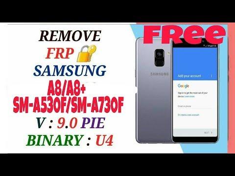 REMOVE FRP SAMSUNG A8/A8+ 2018 ANDROID 9 0 BINARY U4 / FRP