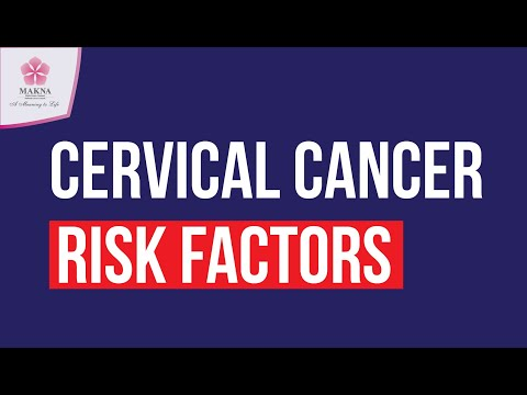 Cervical Cancer Risk Factors & Symptoms