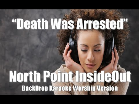 "North Point InsideOut ""Death Was Arrested"" Karaoke Version"