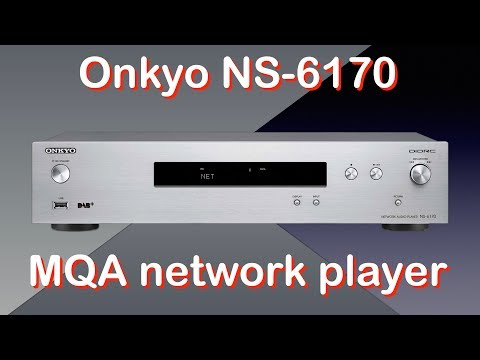 Onkyo NS-6170 MQA network player and tuner