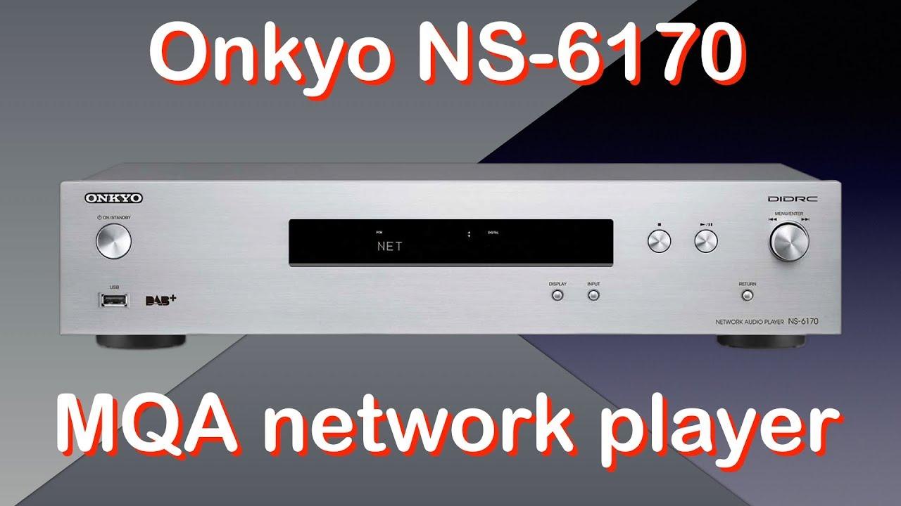 Onkyo NS-6170 MQA network player and tuner