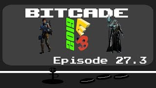 Post E3 2019; Bethesda/Xbox: Bitcade: Episode 27.3