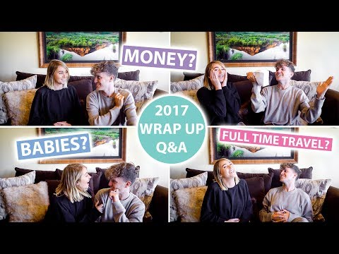 Babies, How We Make Money & How To Travel Full Time | 2017 Full Time Travelling Couple - Wrap Up Q&A