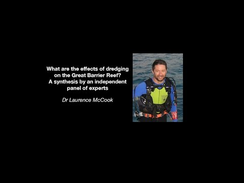 Laurence McCook - What are the effects of dredging on the Great Barrier Reef?