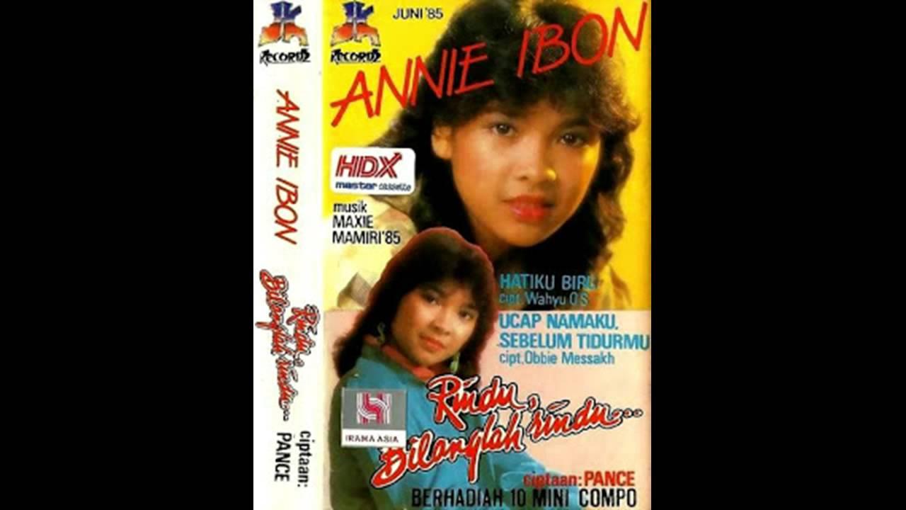 Citaten Annie Ibon : Annie ibon rindu bilanglah youtube