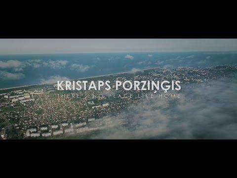 KRISTAPS PORZIŅĢIS - THERE IS NO PLACE LIKE HOME