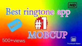 Best ringtone app | MOBCUP 'download in description'