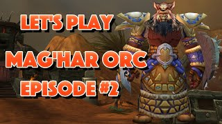 Lets Play Mag'har Orc Episode #2