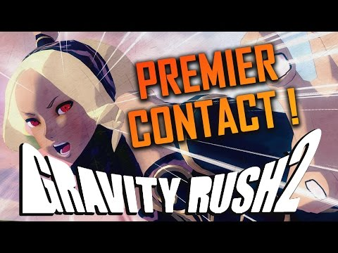 GRAVITY RUSH 2 : Premier contact | GAMEPLAY FR