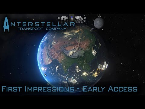 Interstellar Transport Company Gameplay | First Impressions (Part 2) | Early Access Preview #2
