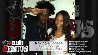 Navino & Jonelle - Even Though [Opium Riddim] March 2015