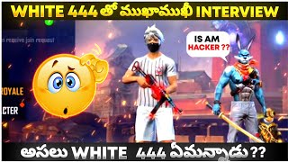 Answer From White 444 ✓ || Is White 444 Is Hacker ?? || Interview With White 444 ✓