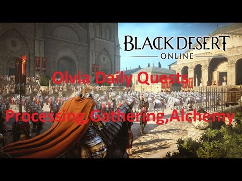 Black Desert Online Olvia Daily Processing,Gathering and Alchemy Quests