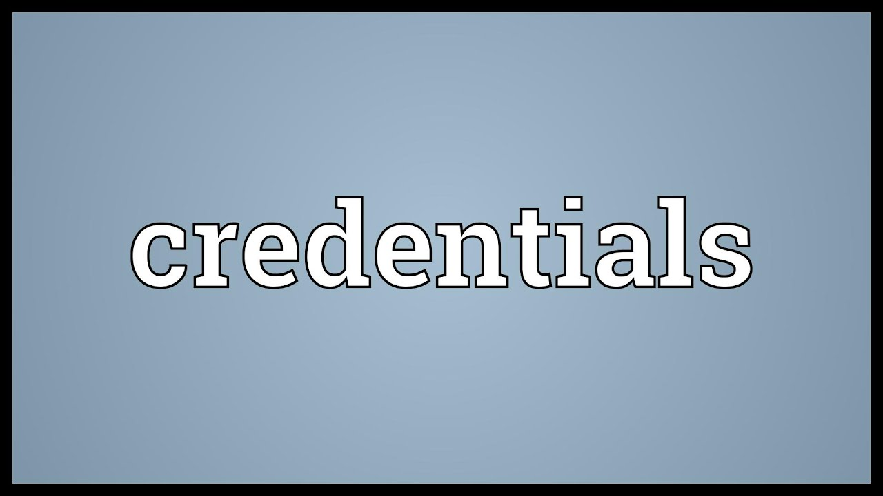 Credentials Meaning