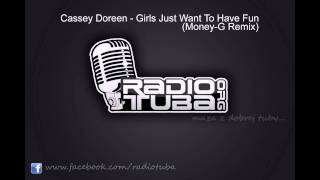Cassey Doreen - Girls Just Want To Have Fun (Money-G Remix)