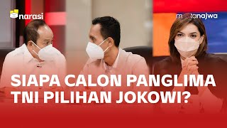 Menanti Calon Panglima TNI Pilihan Jokowi - Serdadu Era Baru (Part 7)   Mata Najwa