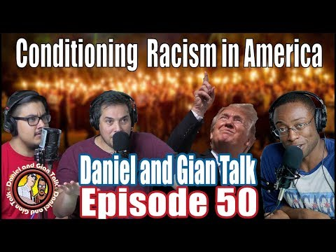Conditioning Racism in America: A Discussion on Trump's America | Podcast Episode 50