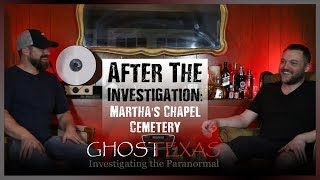 After The Investigation: Martha's Chapel Cemetery | Ghost Texas