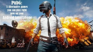 PubG: 5 Alternative games you can play right now on your Android smartphone